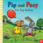 Pip And Posy - The Big Balloon by Alex Scheffler