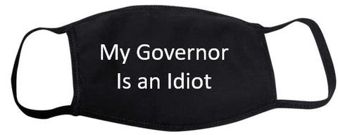 Face Mask - My Governor is an Idiot