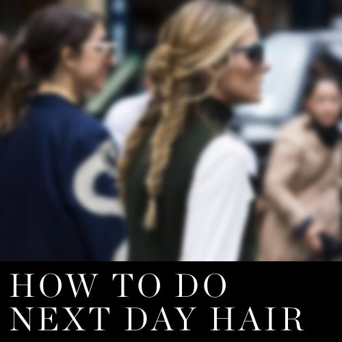 GET AWAY WITH NEXT DAY HAIR