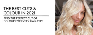 THE BEST 2021 CUTS & COLOUR FOR ALL HAIR TYPES