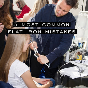5 MOST COMMON FLAT IRON MISTAKES