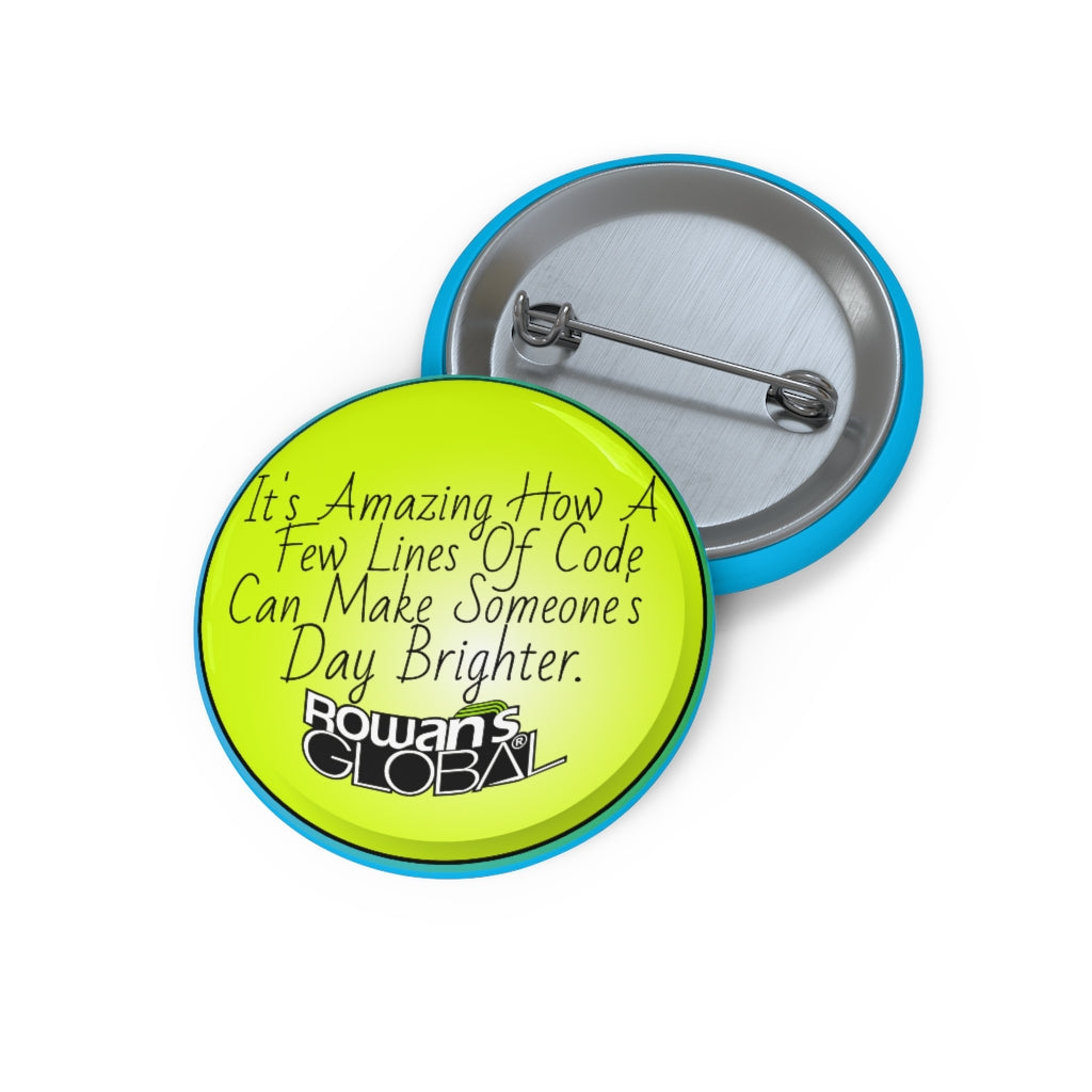 It's Amazing How A Few Lines of Code Can Make Someone's Day Brighter. Pin Button