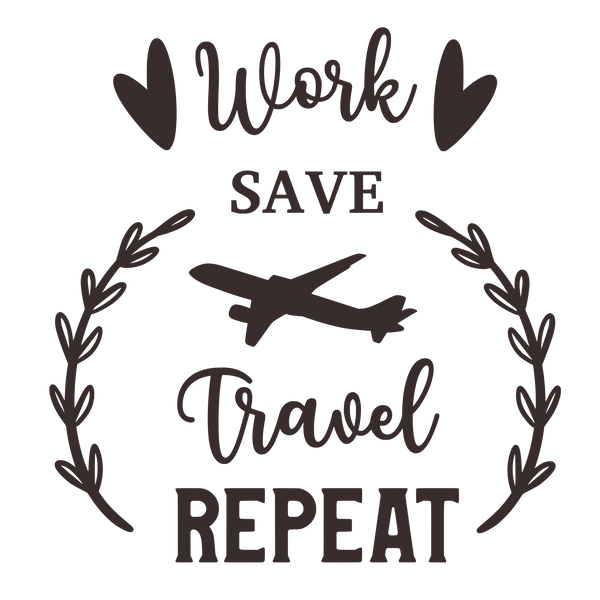 Work, save, travel, repeat