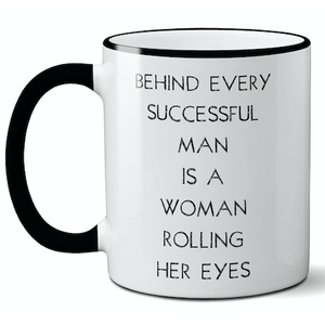 Behind Every Man Mug
