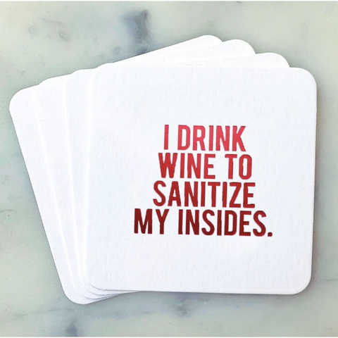 I Drink Wine To Sanitize My Insides Coasters - Boyar Gifts NYC