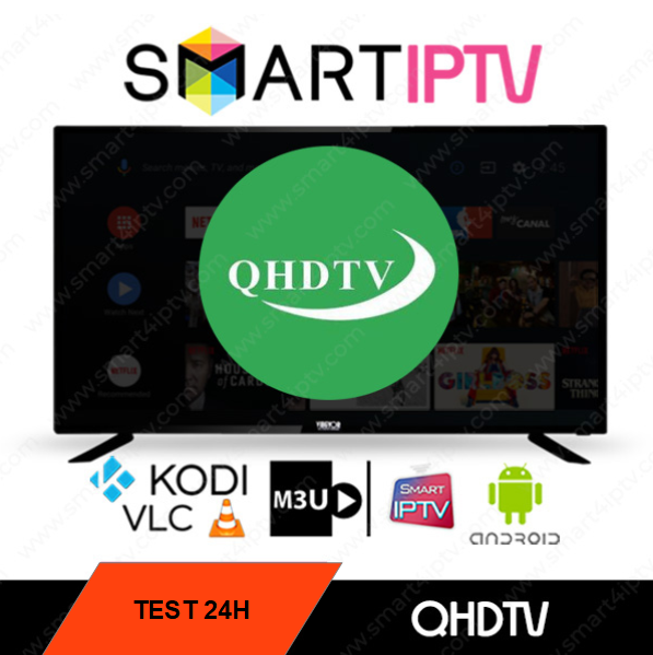 Test QHDTV Code 24H IPTV 2400 Chaines & 10000 VOD Android/M3u