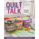 Quilt Talk Book by Sam Hunter for C&T Publishing