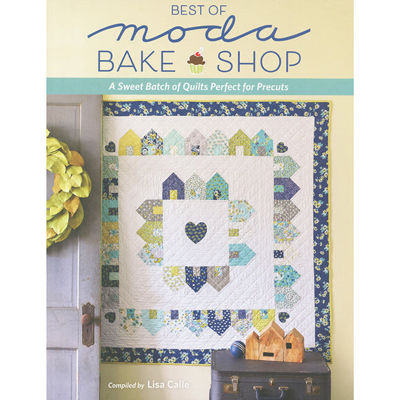 Best of Moda Bake Shop Book by Lisa Calle for Moda Fabrics