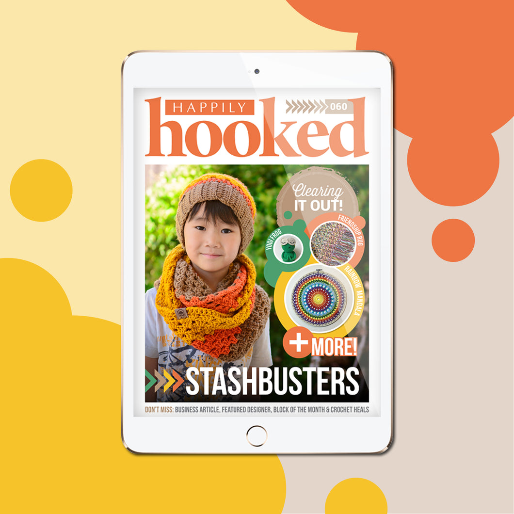 Happily Hooked Digital Issue 60 - Stashbusters