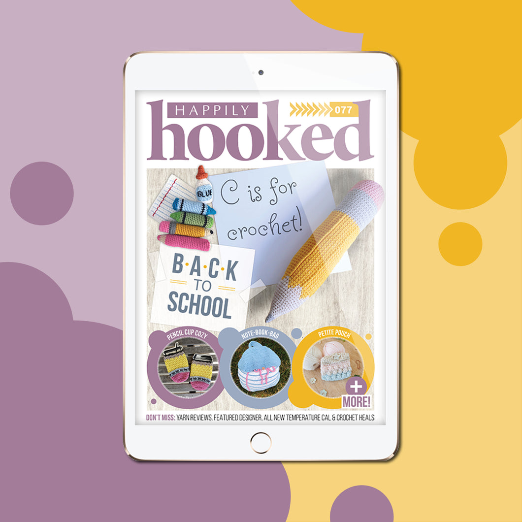 Happily Hooked Digital Issue 77 - Back To School