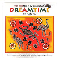 Even more tales of my grandmother's Dreamtime by Naiura