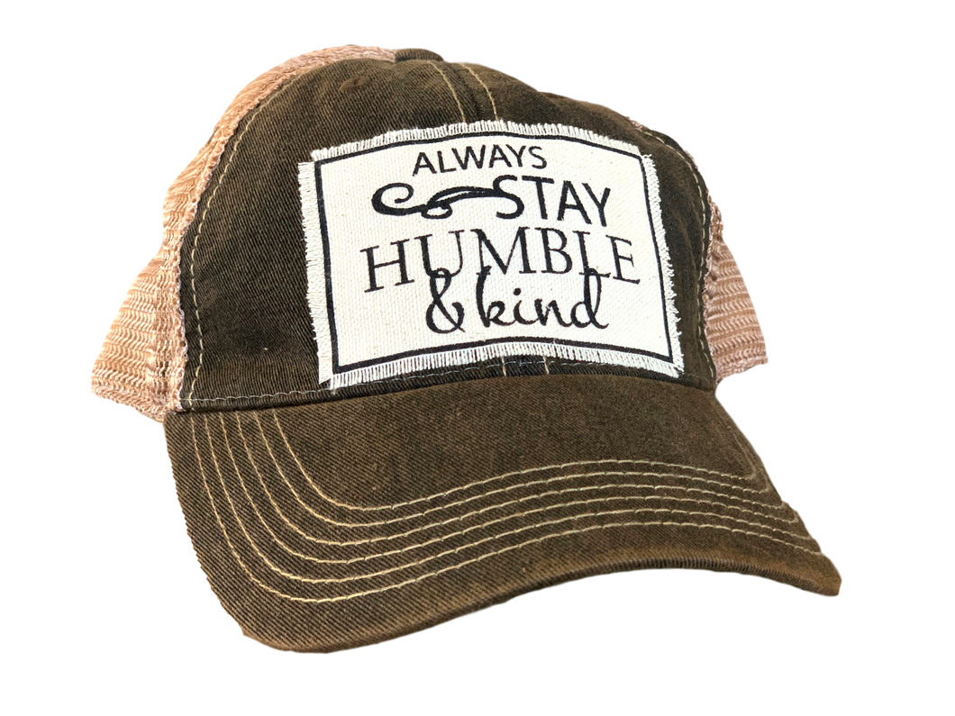 Distressed Vintage Trucker Hat - Always Stay Humble and Kind