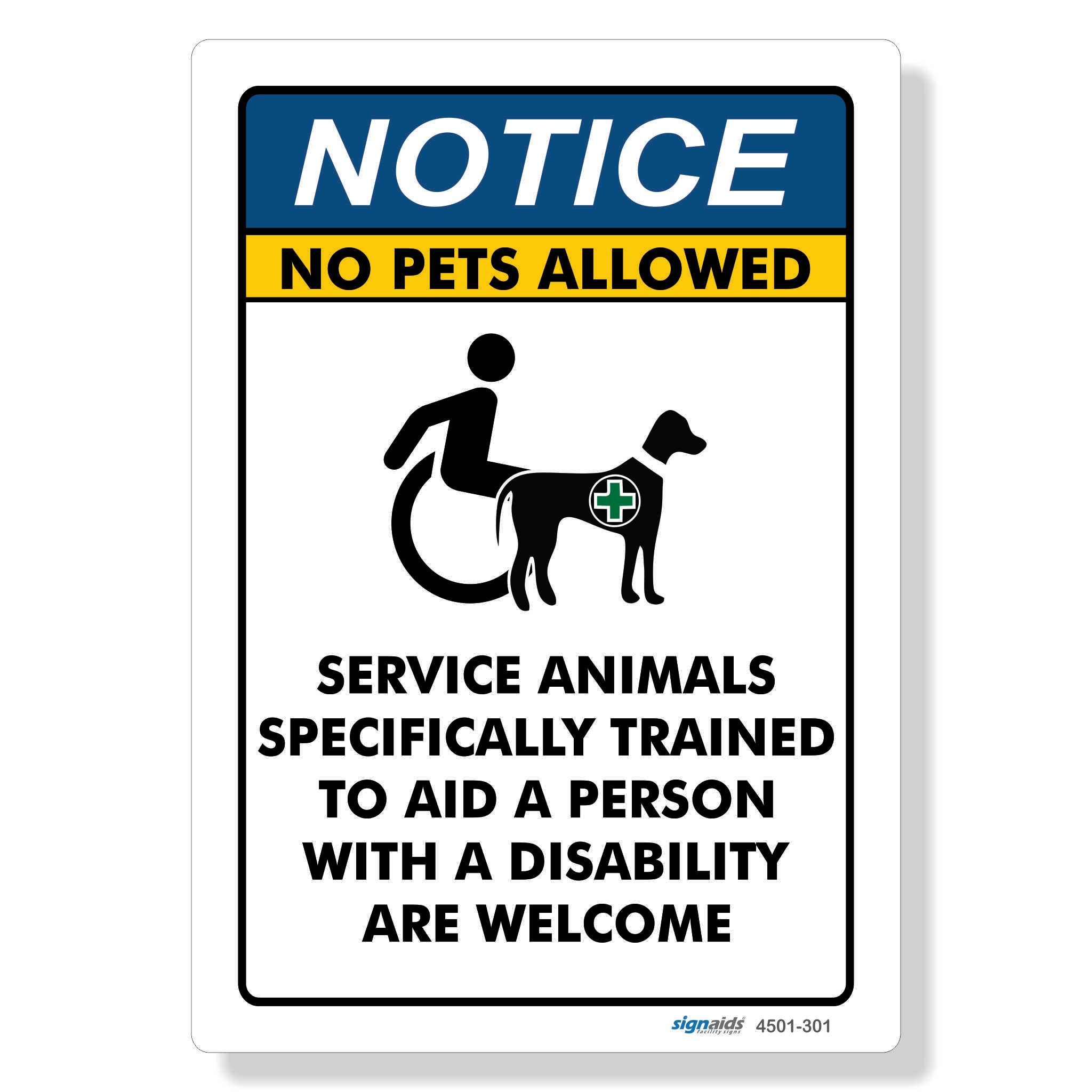 NOTICE - No pets allowed, service animals welcome