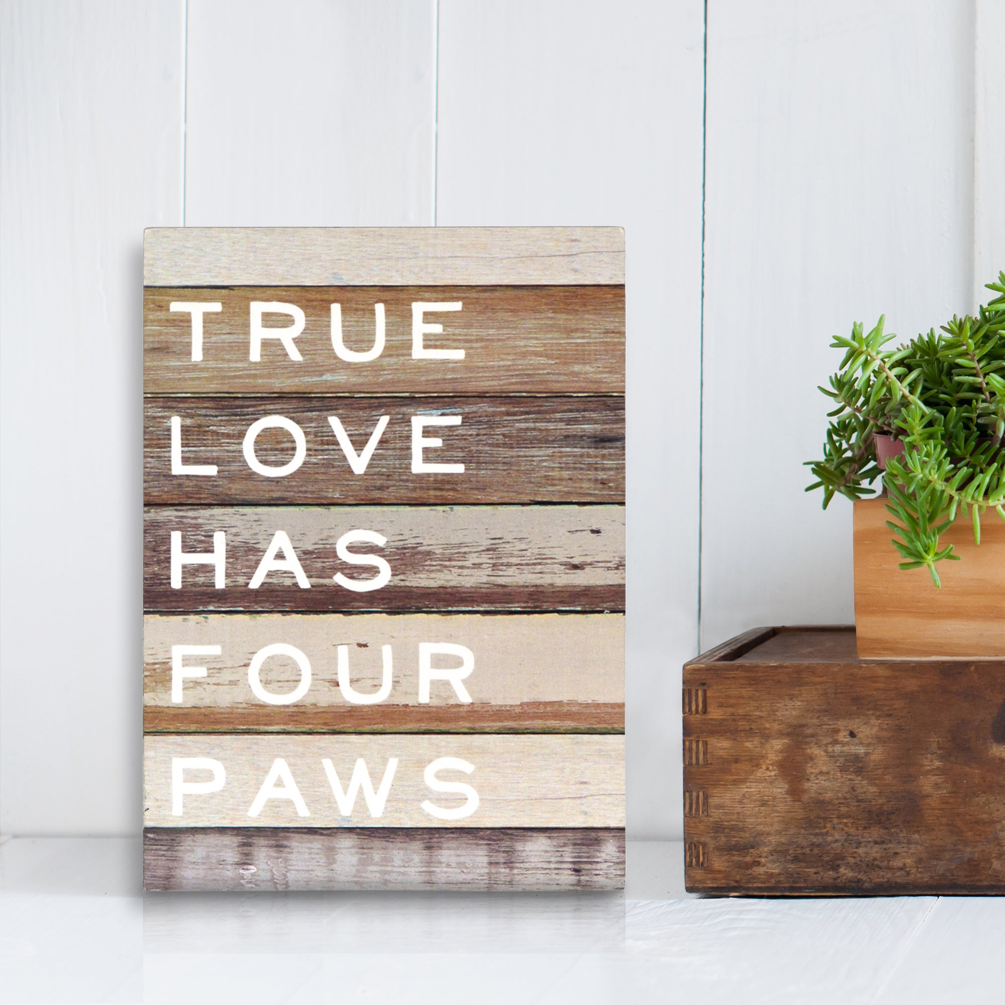 True Love Has Four Paws 5 x 7-inch Dog-Inspired Tabletop Sign