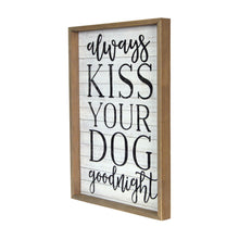 "Load image into Gallery viewer, New View Studio 10""x 14"" Always Kiss Your Dog Goodnight Distressed Wash Wall Art"