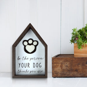 Prinz Be The Person Your Dog Thinks You Are Felt Paw Wall Picture Sign