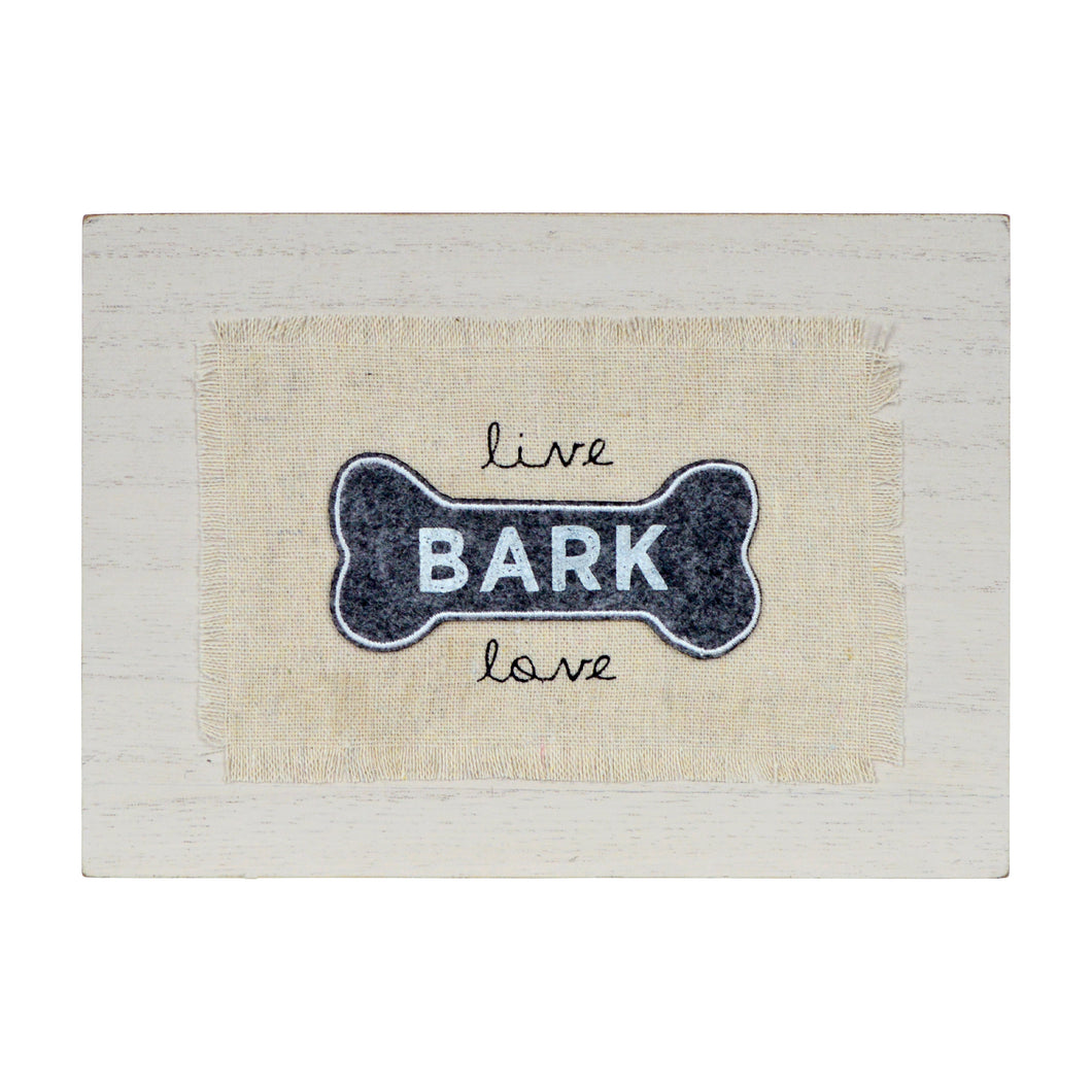 Live Bark Love Rustic Tabletop 7 x 5-inch Decor Sign
