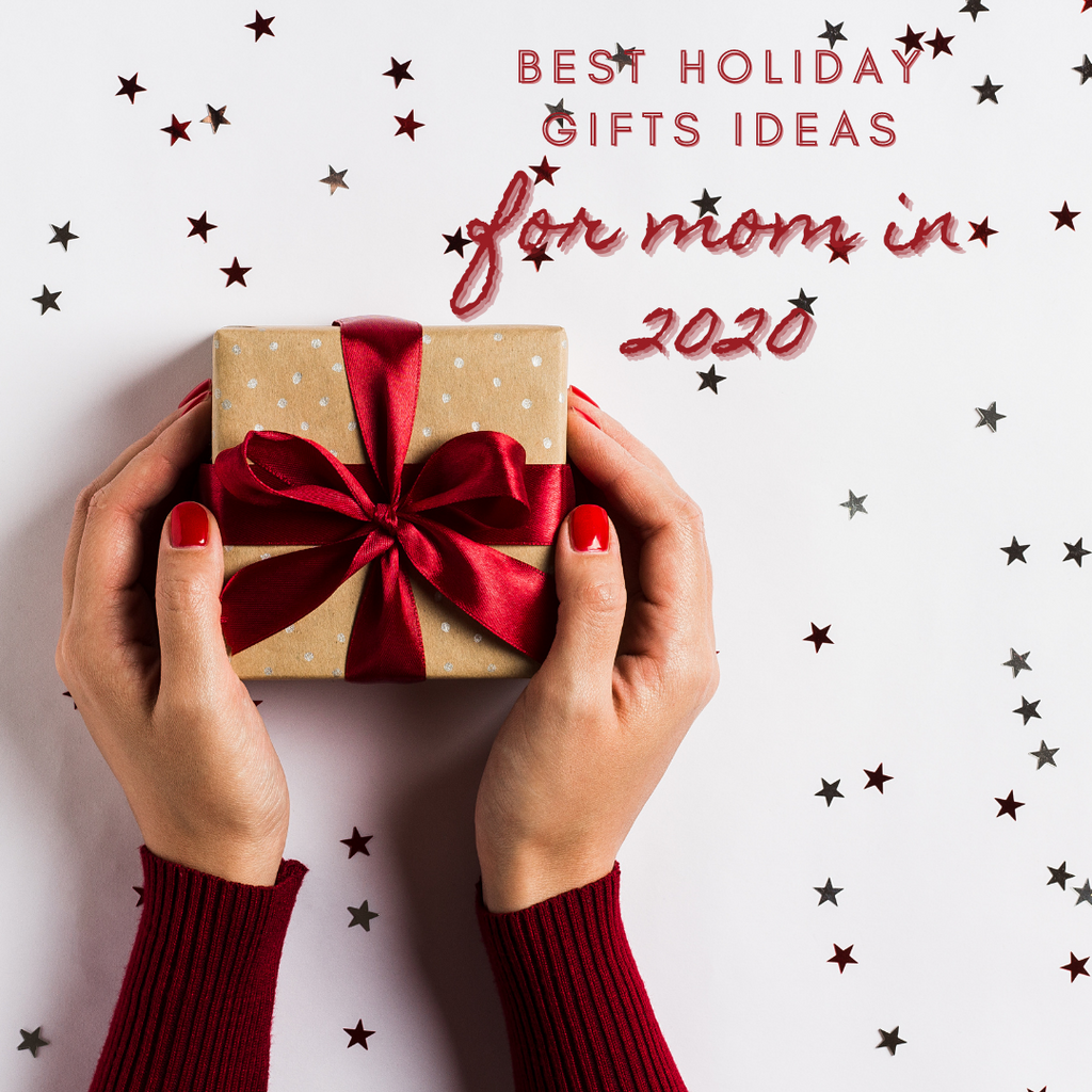 Best Christmas Gift Ideas for Mom In 2020