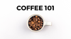 Welcome to Coffee 101: Module 1