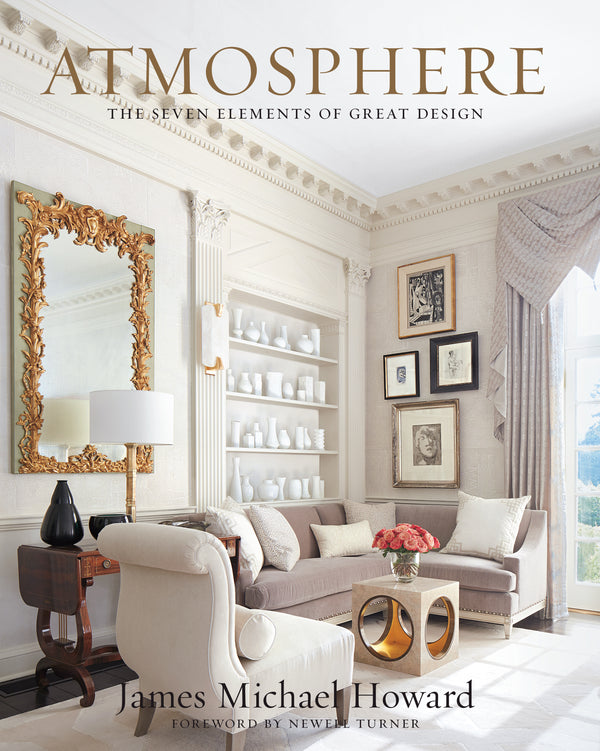 Atmosphere the Seven Elements of Great Design By James Howard