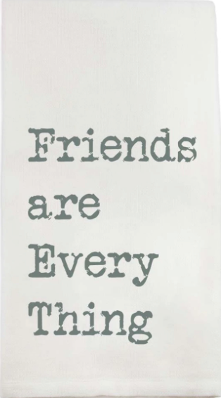 Friends are Everything Hand Towel