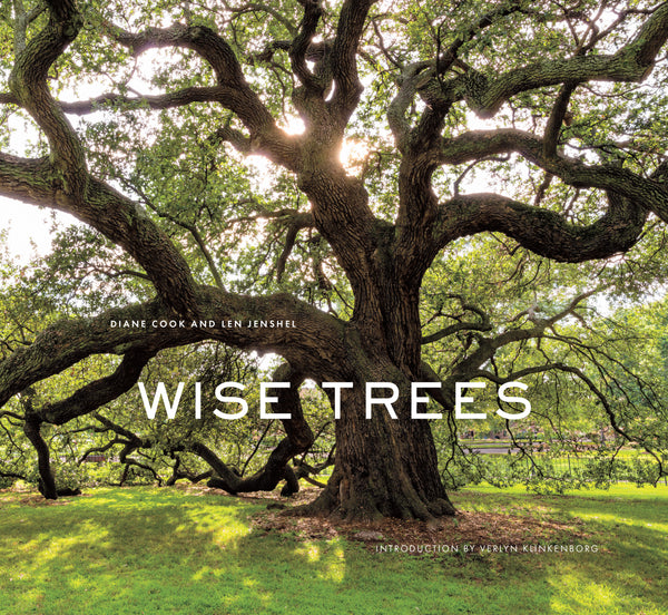 Wise Trees By Diane Cook and Len Jenshel