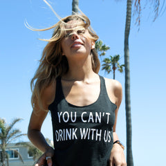 Clothing By OWL Tank Top You Can't Drink With Us