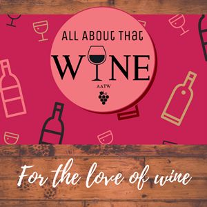 All About That Wine - For the love of wine