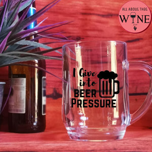 I Give Into Beer Pressure -Please Select Vinyl Color-