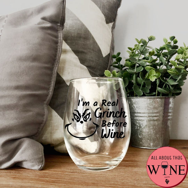 I'm A Real Grinch Before Wine Stemless Glass -Please Select Vinyl Color-