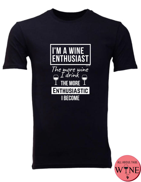 I'm A Wine Enthusiast - Men's T-shirt S Black with white