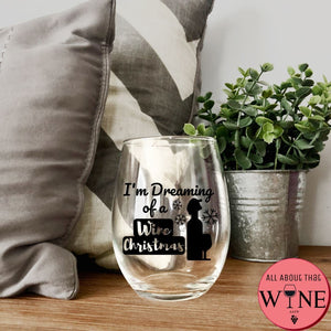 I'm Dreaming Of A Wine Christmas Stemless Glass -Please Select Vinyl Color-