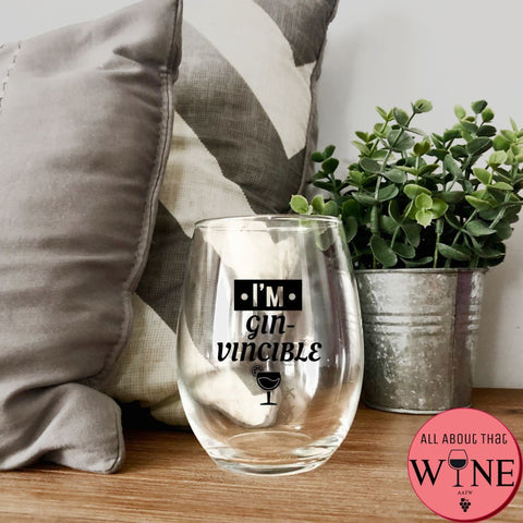 I'm GIN-VINCIBLE Stemless Glass -Please Select Vinyl Color-