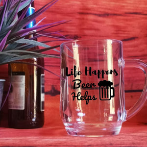 Life Happens Beer Helps -Please Select Vinyl Color-