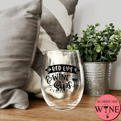 Red Lips And Wine Sips Stemless Glass -Please Select Vinyl Color-