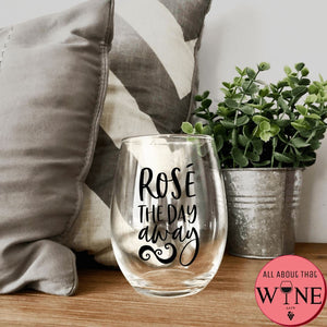Rosé The Day Away Stemless Glass -Please Select Vinyl Color-