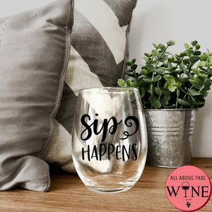 Sip Happens Stemless Glass -Please Select Vinyl Color-