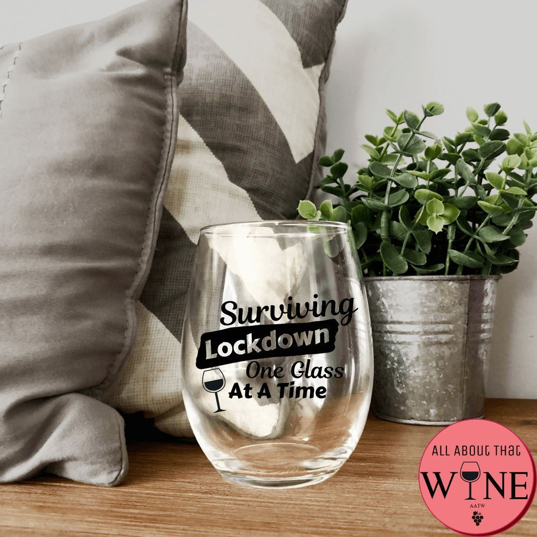 Surviving Lockdown One Glass At A Time Stemless Glass -Please Select Vinyl Color-