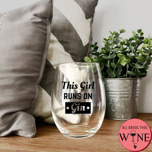This Girl Runs On Gin Stemless Glass -Please Select Vinyl Color-
