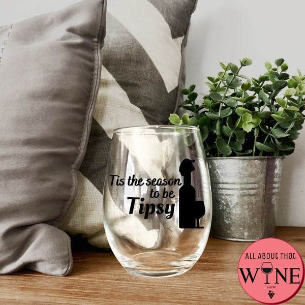 Tis The Season To Be Tipsy Stemless Glass -Please Select Vinyl Color-