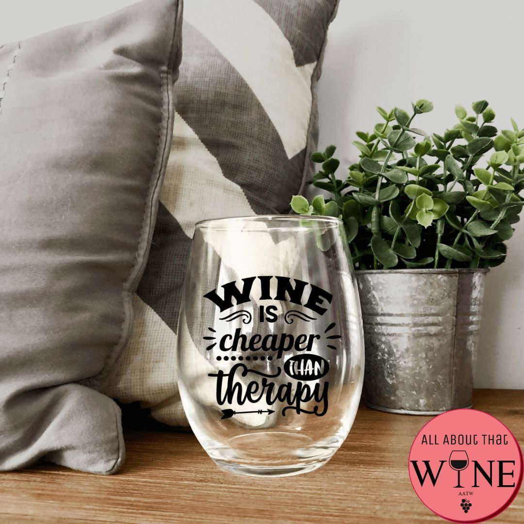 Wine Is Cheaper Than Therapy Stemless Glass -Please Select Vinyl Color-