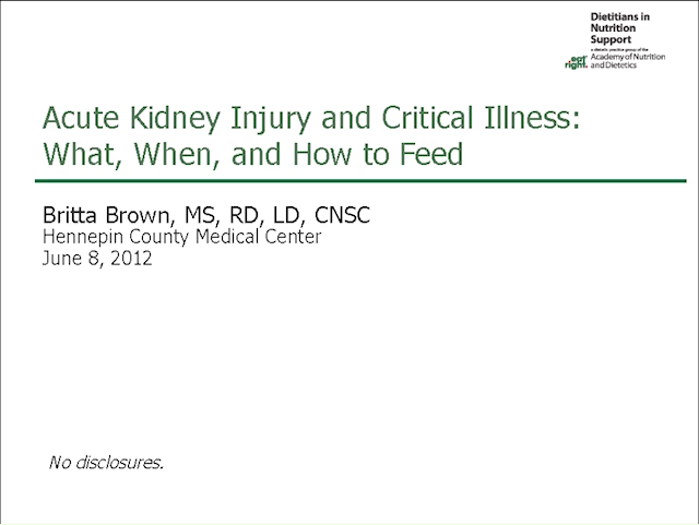 2013 Symposium- Acute Kidney Injury and Critical Illness: What, When, and How to Feed