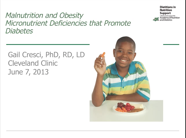 2013 DNS Symposium- Malnutrition and Obesity: Micronutrient Deficiencies that Promote Diabetes