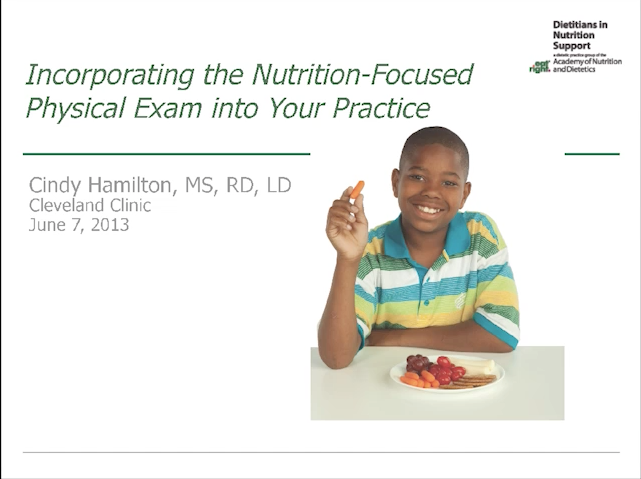 2013 DNS Symposium- Incorporating the Nutrition-Focused Physical Exam into Your Practice