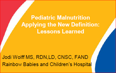 DNS Symposium 2015- Applying the Pediatric Malnutrition Definition: Lessons Learned Member Price