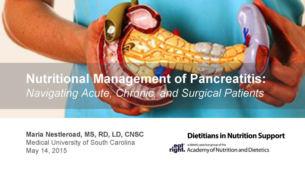 Nutritional Management of Pantreatitis: Acute, Chronic and Surgical Patientsl Webinar - Non-Member Price