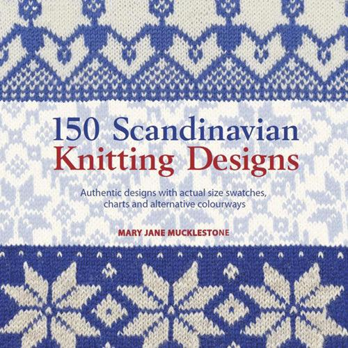 150 Scandinavian Knitting Designs | Mary Jane Mucklestone