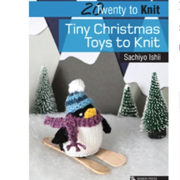 20 to Knit: Tiny Christmas Toys to Knit | Sachiyo Ishii