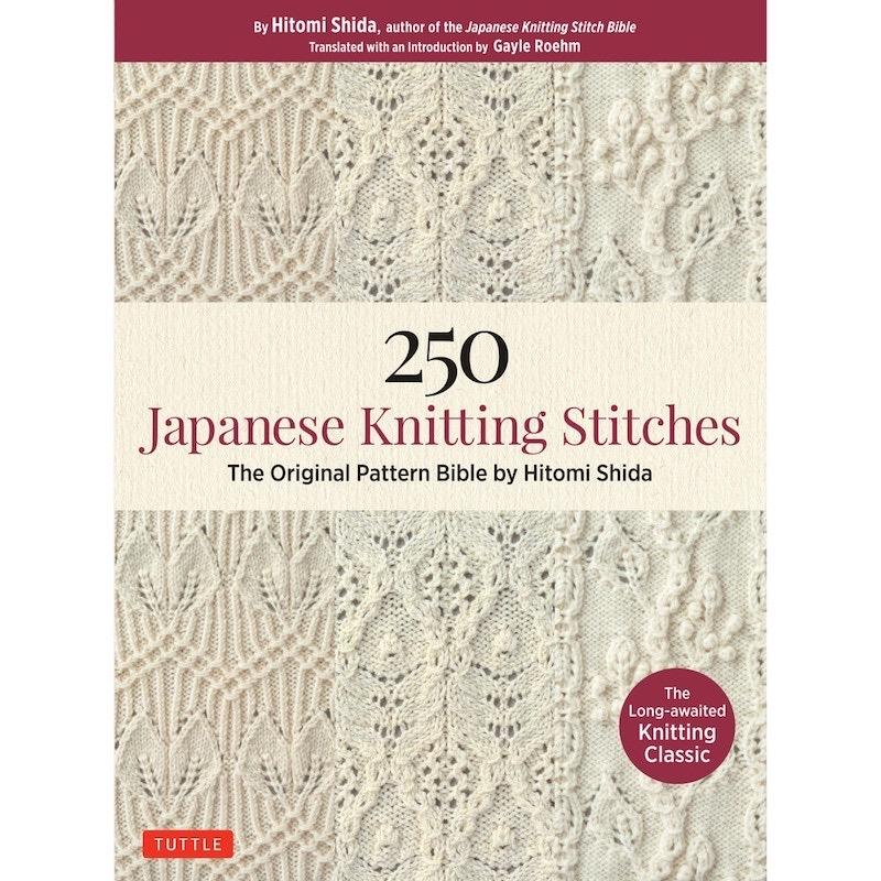 250 Japanese Knitting Stitches: The Original Pattern Bible | Hitomi Shida