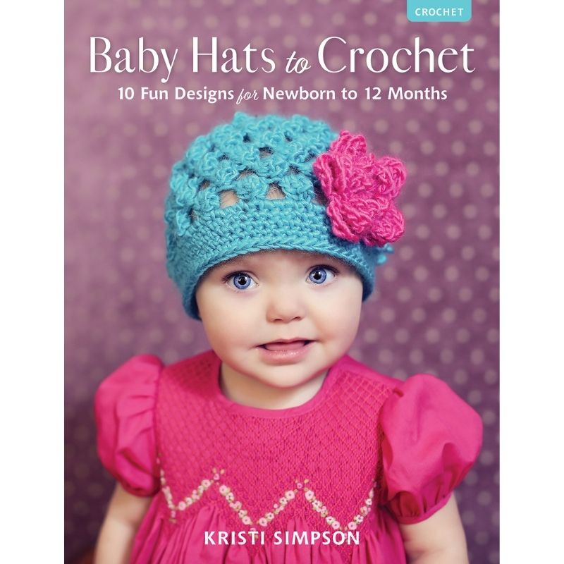Baby Hats To Crochet | Kristi Simpson